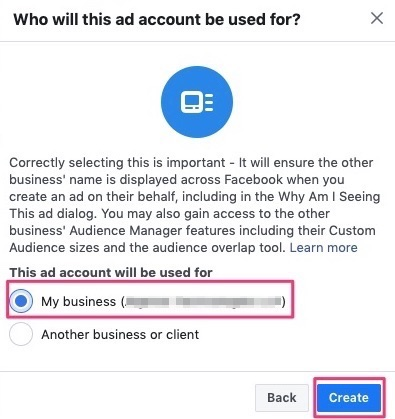 Select My business option and create the Ad account