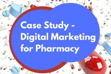 Case Study – Digital Marketing for Pharmacy Medical Stores